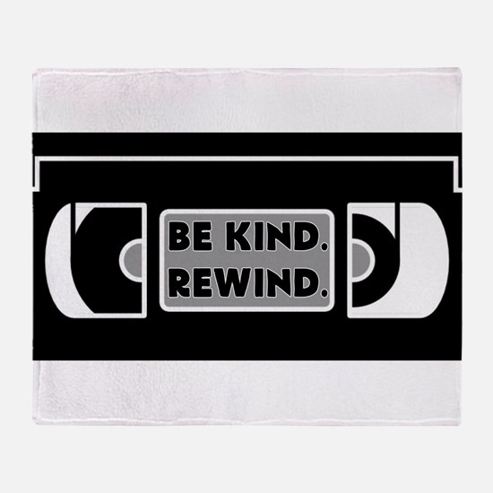 Be Kind. Rewind. Throw Blanket