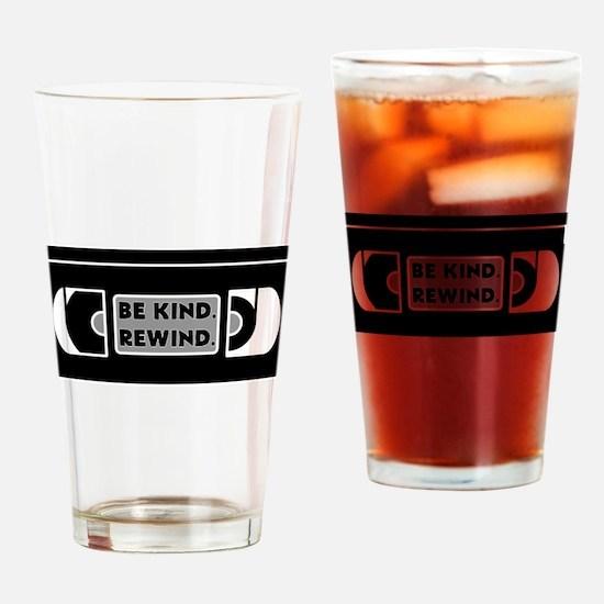 Be Kind. Rewind. Drinking Glass