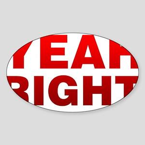 Yeah Right Sticker