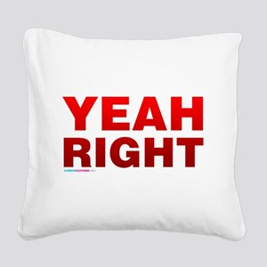 Yeah Right Square Canvas Pillow