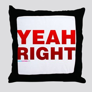 Yeah Right Throw Pillow