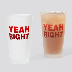 Yeah Right Drinking Glass