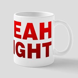 Yeah Right Mugs