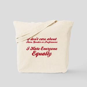 I Hate Everyone Equally Tote Bag