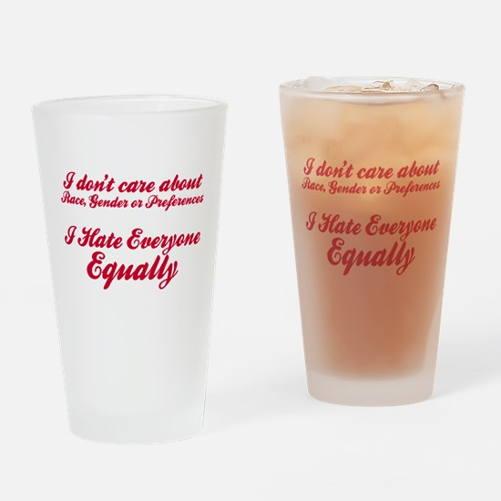I Hate Everyone Equally Drinking Glass