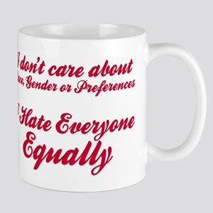 I Hate Everyone Equally Mugs