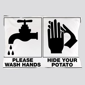 Please Wash Hands Hide Your Potato Pillow Case