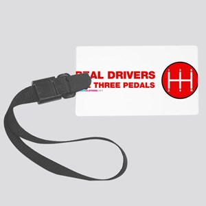 Real Drivers Use Three Pedals Luggage Tag
