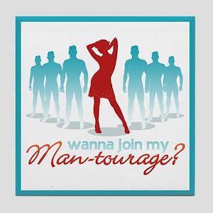 """""""Man-Tourage"""" Tile Coaster"""