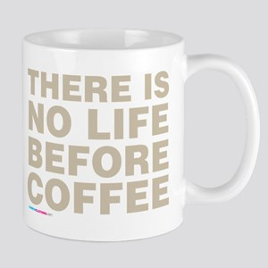 There is no life before coffee Mugs