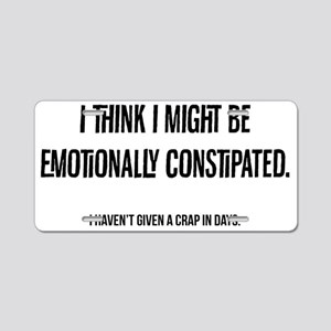 Emotional Constipation Aluminum License Plate