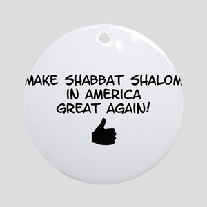 Make Shabbat Shalom in America Grea Round Ornament