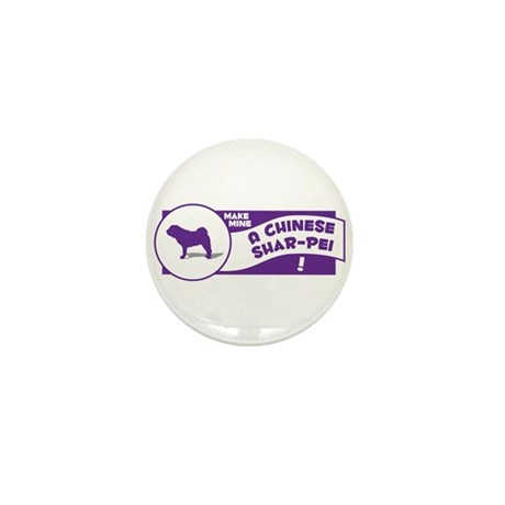 Make Mine Shar-Pei Mini Button (10 pack)