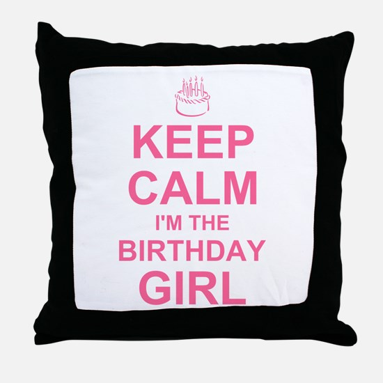 Keep Calm Birthday Girl Throw Pillow