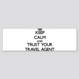Keep Calm and Trust Your Travel Agent Bumper Stick