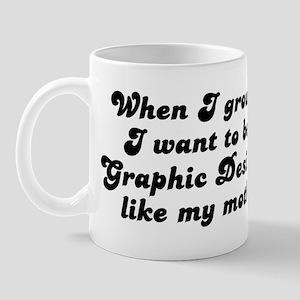 Graphic Designer like my moth Mug