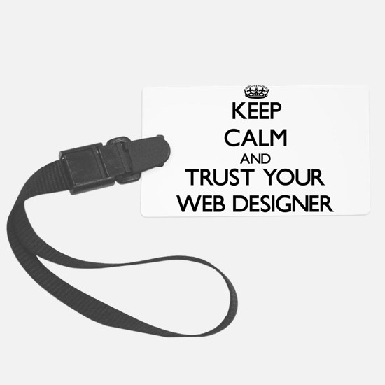 Keep Calm and Trust Your Web Designer Luggage Tag