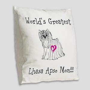 Worlds Greatest Lhasa Apso Mom!!! Burlap Throw Pil