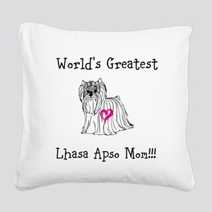 Worlds Greatest Lhasa Apso Mom!!! Square Canvas Pi