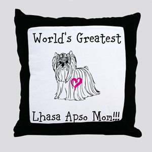 Worlds Greatest Lhasa Apso Mom!!! Throw Pillow
