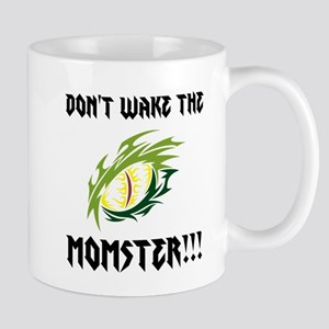 Dont wake the MOMster!!! Mugs