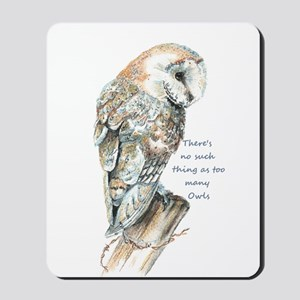 No Such Thing As Too Many Owls Fun Quote Mousepad