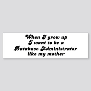 Database Administrator like m Bumper Sticker