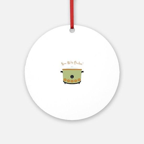 Now Were Crockin Ornament (Round)