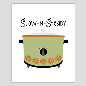 Slow-N-Steady Posters