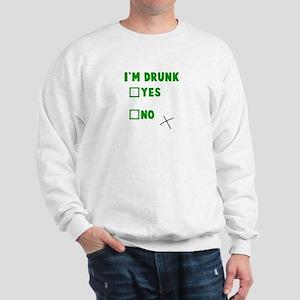 I'm Drunk Yes No Sweatshirt