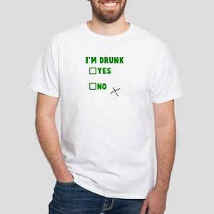 I'm Drunk Yes No White T-Shirt