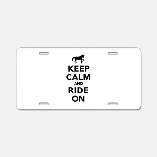 Keep calm and ride on horse Aluminum License Plate
