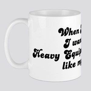 Heavy Equipment  Operator lik Mug