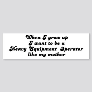 Heavy Equipment Operator lik Bumper Sticker