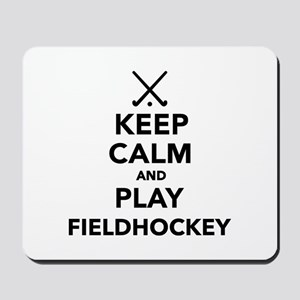 Keep calm and play Field Hockey Mousepad
