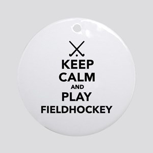 Keep calm and play Field Hockey Ornament (Round)