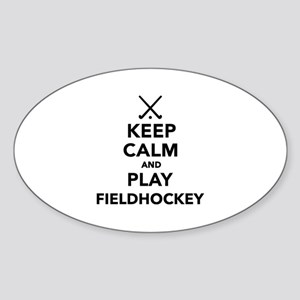 Keep calm and play Field Hockey Sticker (Oval)
