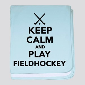 Keep calm and play Field Hockey baby blanket