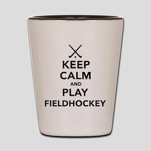 Keep calm and play Field Hockey Shot Glass
