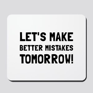 Better Mistakes Mousepad