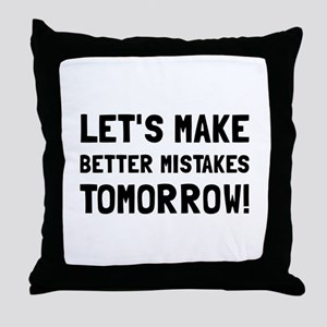 Better Mistakes Throw Pillow
