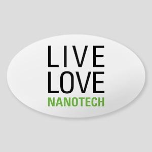 Live Love Nanotech Sticker (Oval)