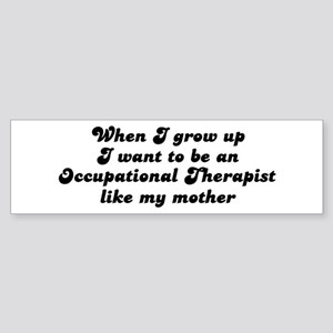 Occupational Therapist like m Bumper Sticker