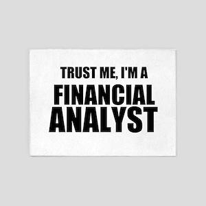 Trust Me, Im A Financial Analyst 5'x7'Area Rug