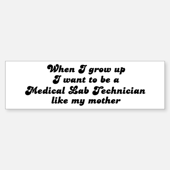 Medical Lab Technician like m Bumper Bumper Bumper Sticker