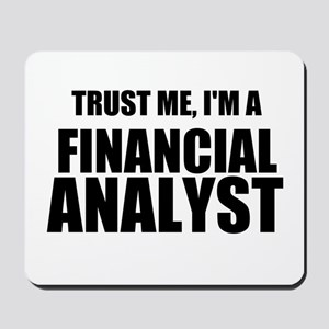 Trust Me, Im A Financial Analyst Mousepad