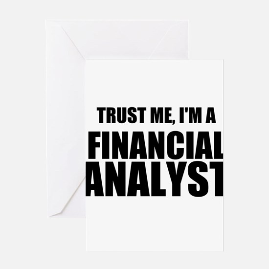 Trust Me, Im A Financial Analyst Greeting Cards