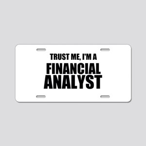 Trust Me, Im A Financial Analyst Aluminum License