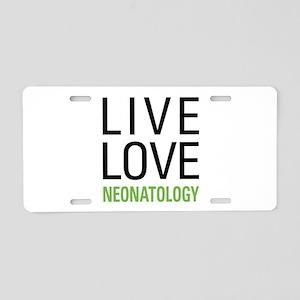 Live Love Neonatology Aluminum License Plate