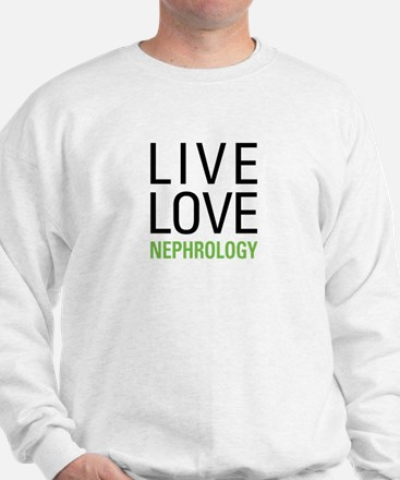 Live Love Nephrology Sweatshirt